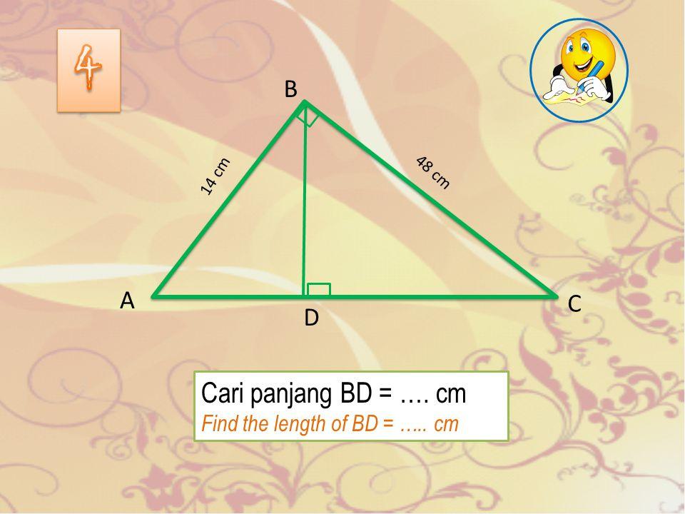 Cari panjang AC dan AD Find the length of AC and AD CA D B 15 cm 8 cm