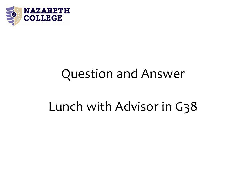 Question and Answer Lunch with Advisor in G38