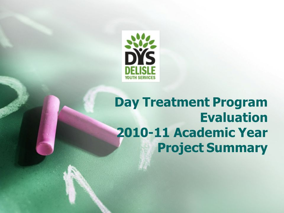 Day Treatment Program Evaluation 2010-11 Academic Year Project Summary
