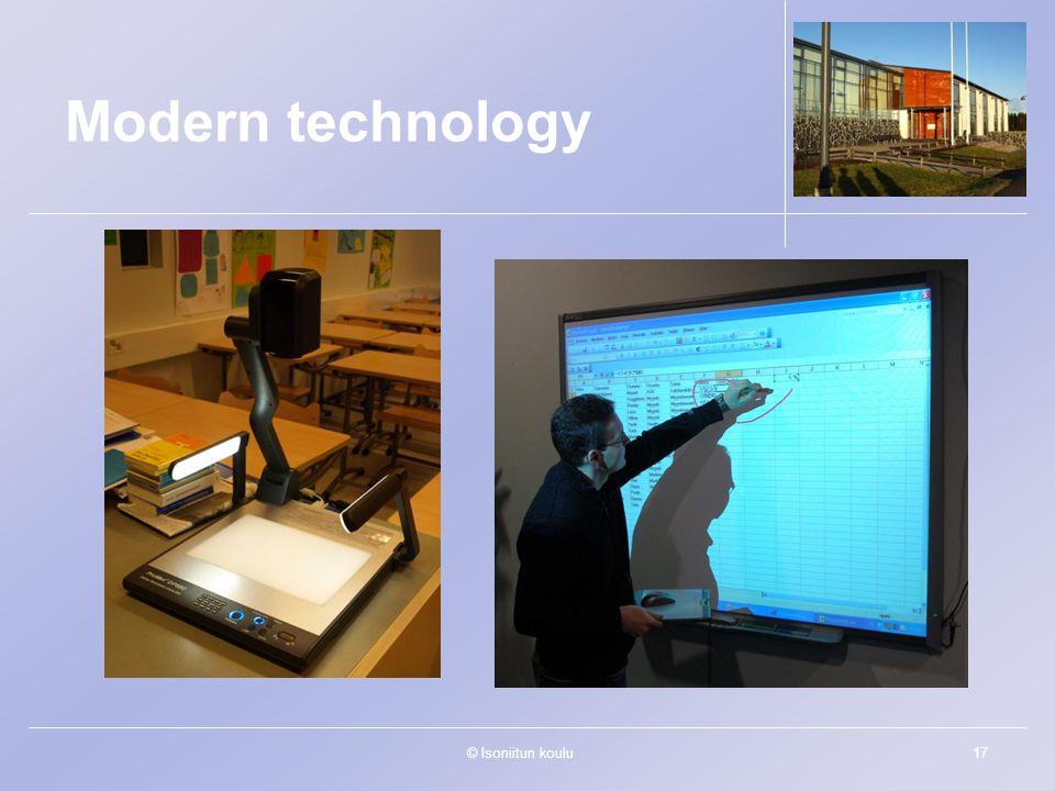 © Isoniitun koulu17 Modern technology