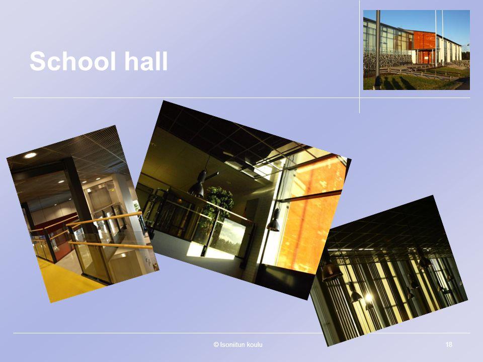 © Isoniitun koulu18 School hall
