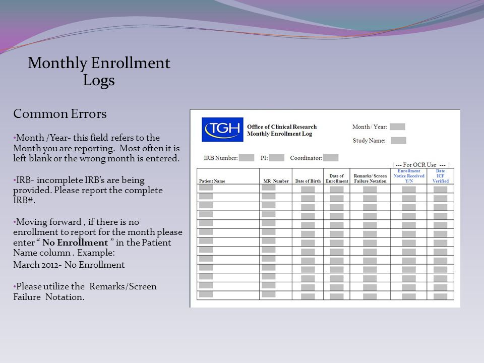 Monthly Enrollment Logs Common Errors Month /Year- this field refers to the Month you are reporting.