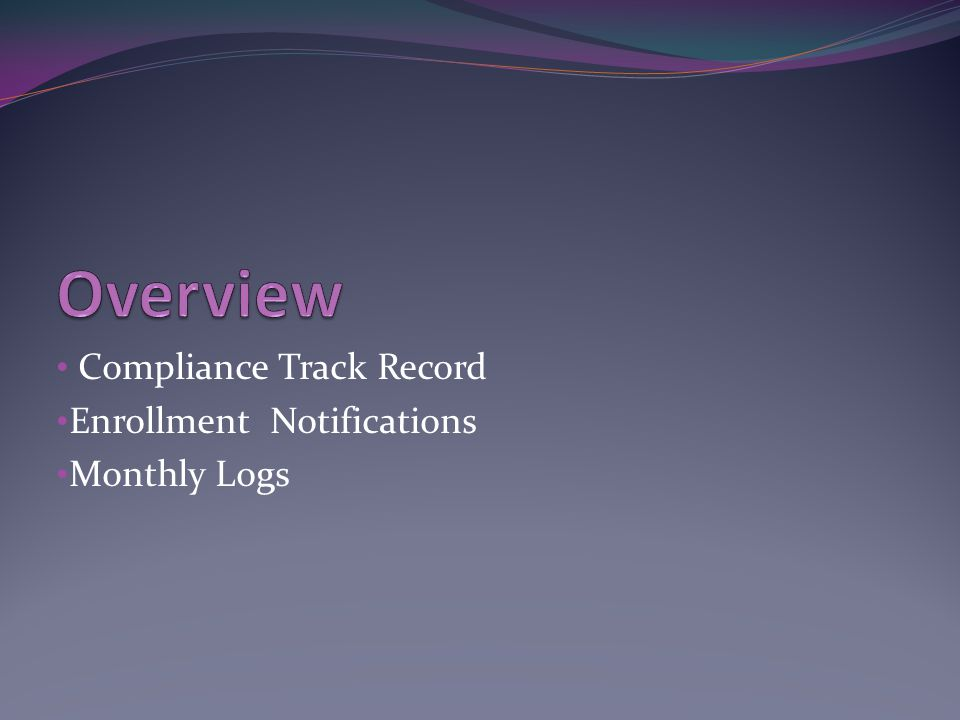 Compliance Track Record Enrollment Notifications Monthly Logs