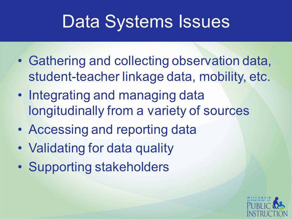 Gathering and collecting observation data, student-teacher linkage data, mobility, etc.