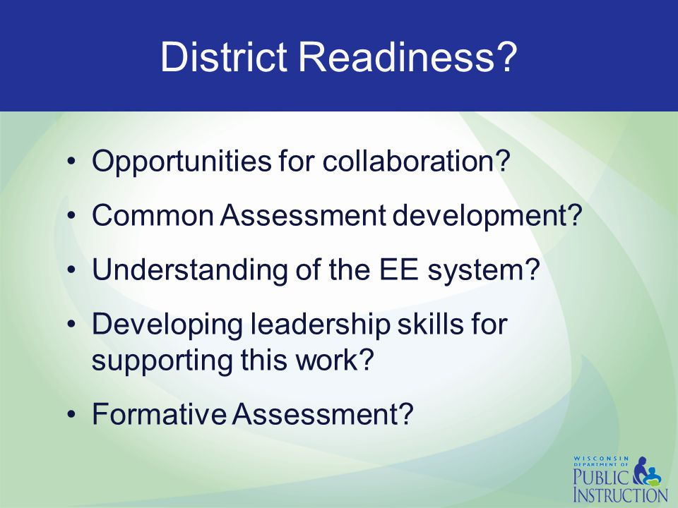 Opportunities for collaboration. Common Assessment development.