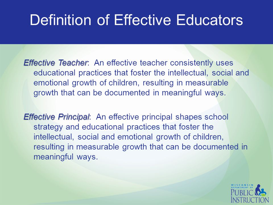 Teaching is complex… The Wisconsin Educator Effectiveness System acknowledges this: Intentional, thoughtful in its design.