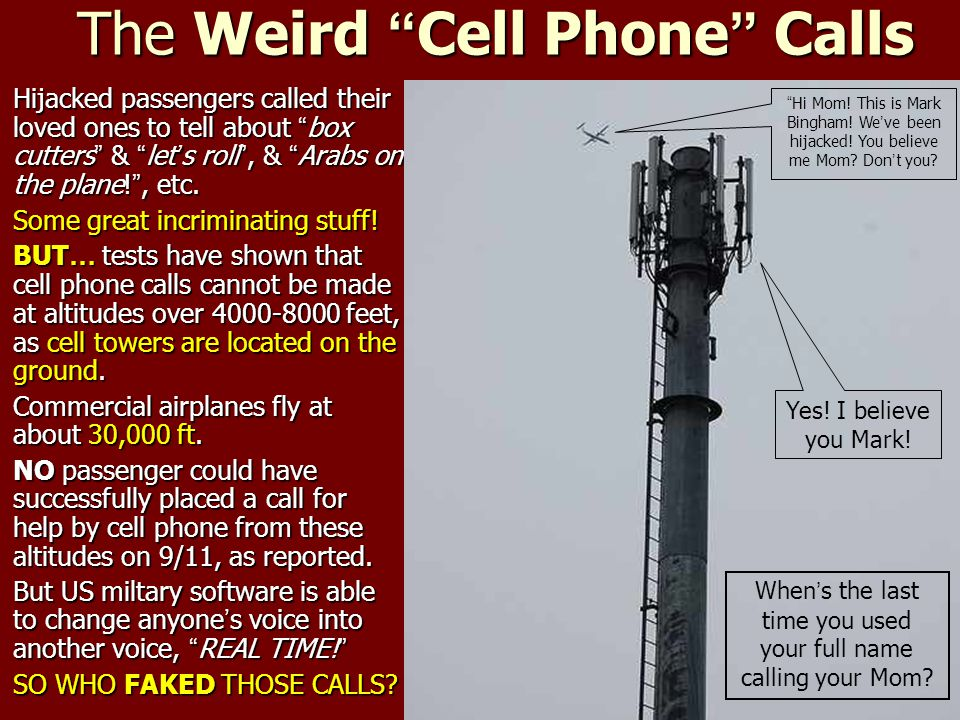 "The Weird "" Cell Phone "" Calls Hijacked passengers called their loved ones to tell about "" box cutters "" & "" let ' s roll "", & "" Arabs on the plane! """