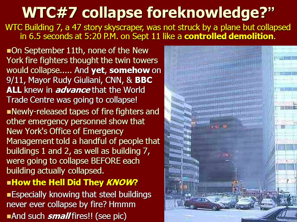 "WTC#7 collapse foreknowledge? "" On September 11th, none of the New York fire fighters thought the twin towers would collapse..... And yet, somehow on"