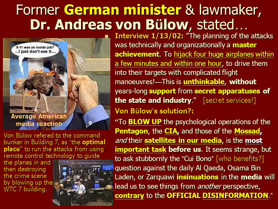 Former German minister & lawmaker, Dr. Andreas von B ü low, stated … Interview 1/13/02: