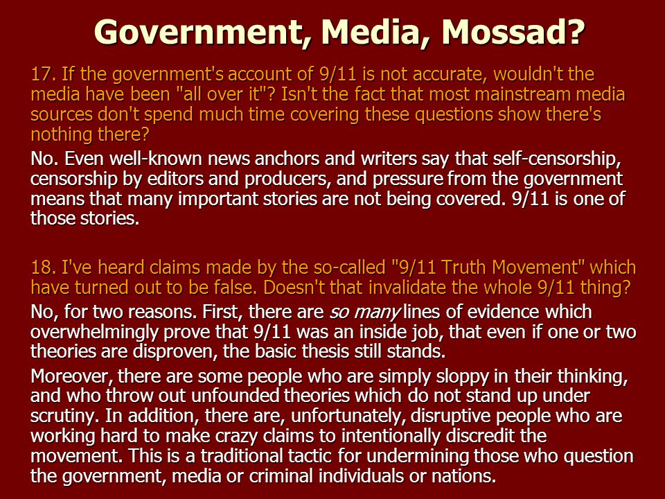 Government, Media, Mossad? 17. If the government's account of 9/11 is not accurate, wouldn't the media have been