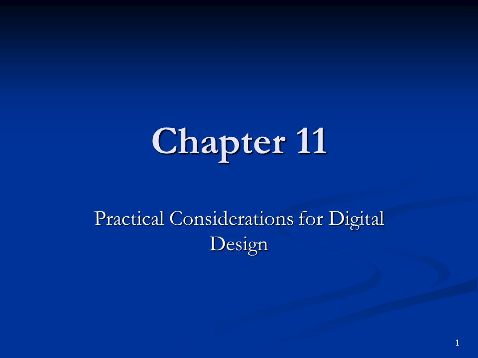 Chapter 11 Practical Considerations for Digital Design 1