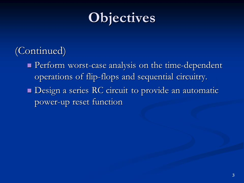 Objectives (Continued) Describe the wave-shaping capability and operating characteristics of Schmitt trigger ICs.