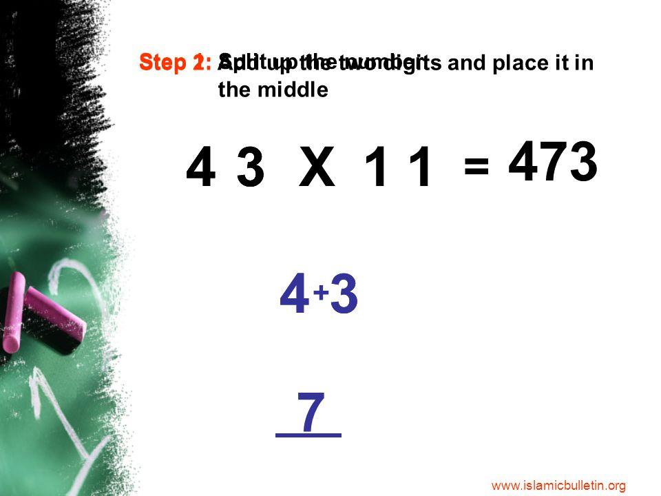 3 + 4 34 43 = 3X11 Step 1: Split up the number.