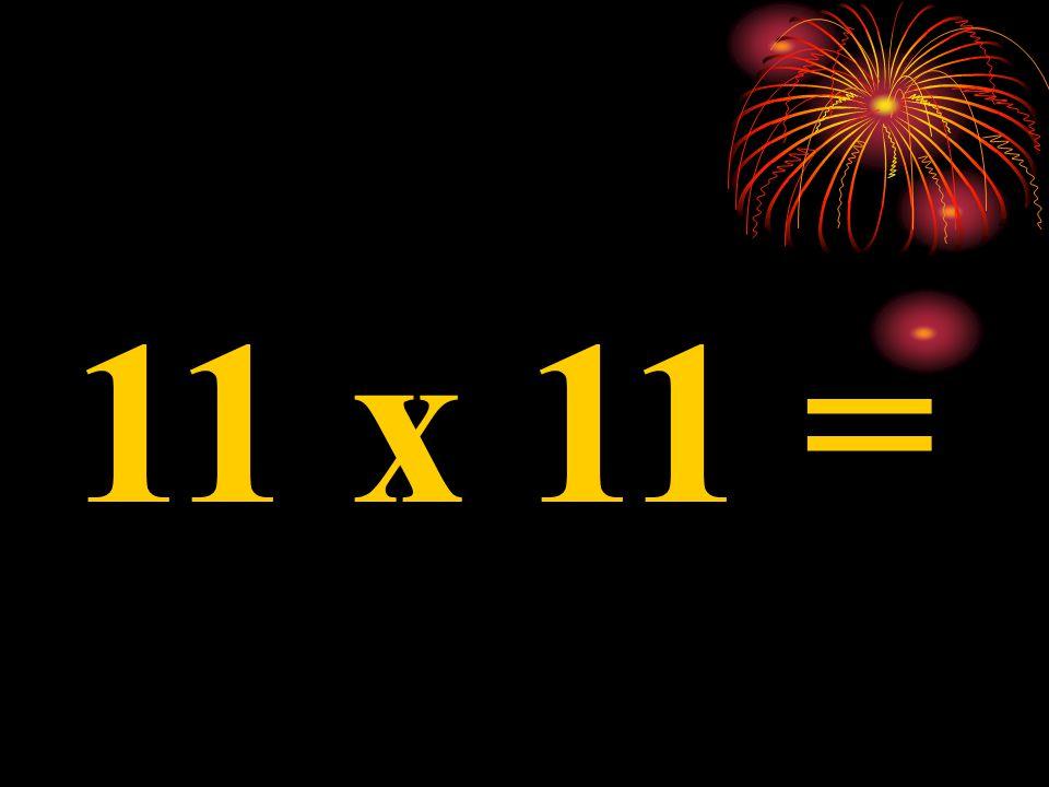 11 x 1 =