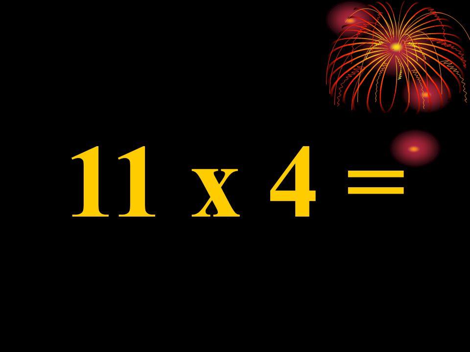 11 x 6 =