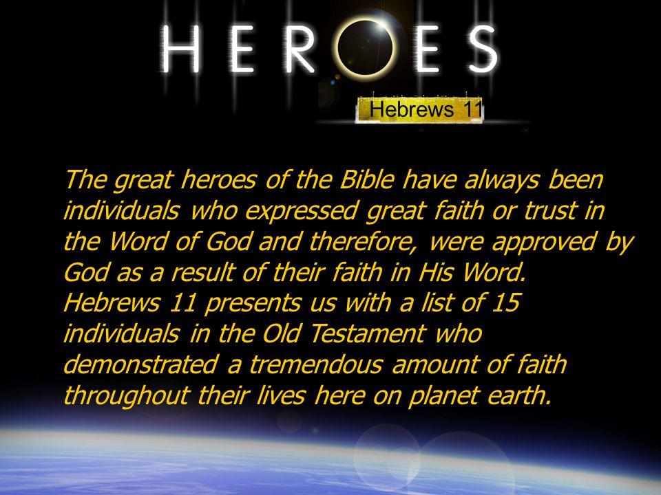 Abel Enoch Noah Abraham Sarah Isaac Jacob Moses Rahab Gideon Barak Samson Jephthah David Samuel By faith Isaac blessed Jacob and Esau, even regarding things to come. Heb.