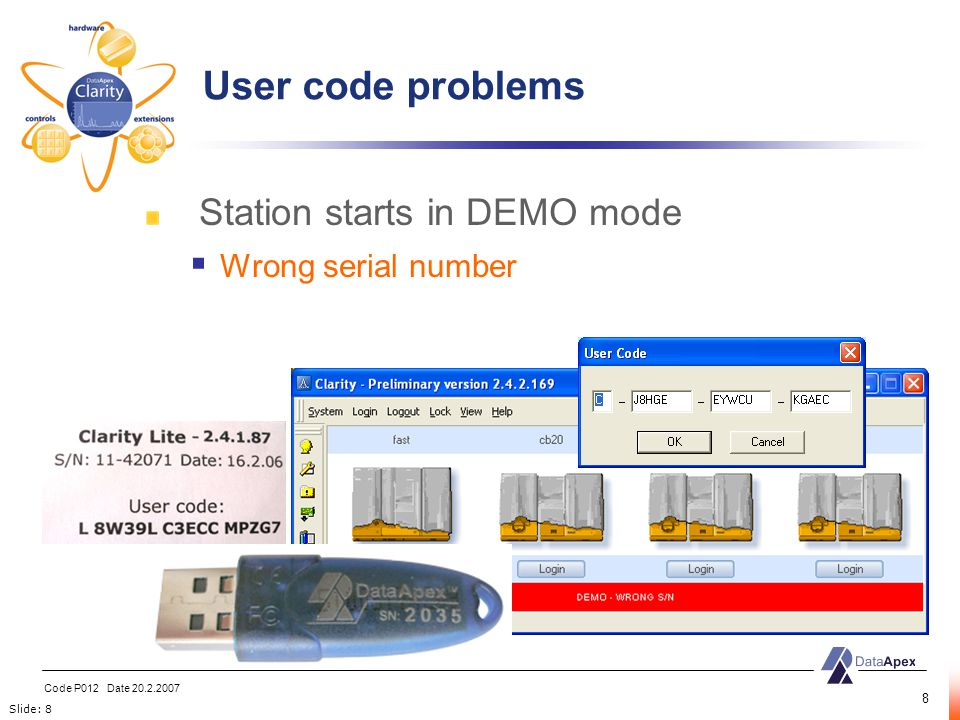 Slide: 8 Code P012 Date 20.2.2007 8 Station starts in DEMO mode  Wrong serial number User code problems