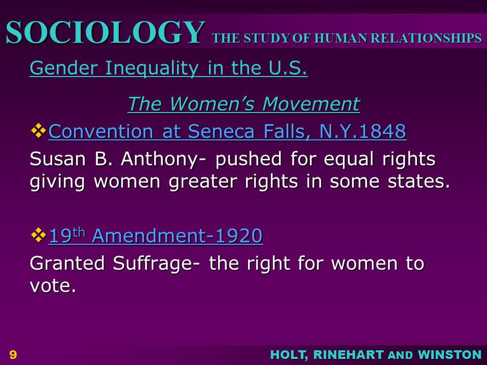 THE STUDY OF HUMAN RELATIONSHIPS SOCIOLOGY HOLT, RINEHART AND WINSTON Gender Inequality in the U.S. The Women's Movement The Women's Movement  Conven