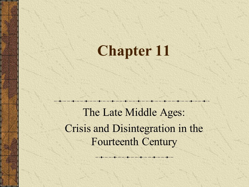 Chapter 11 The Late Middle Ages: Crisis and Disintegration in the Fourteenth Century