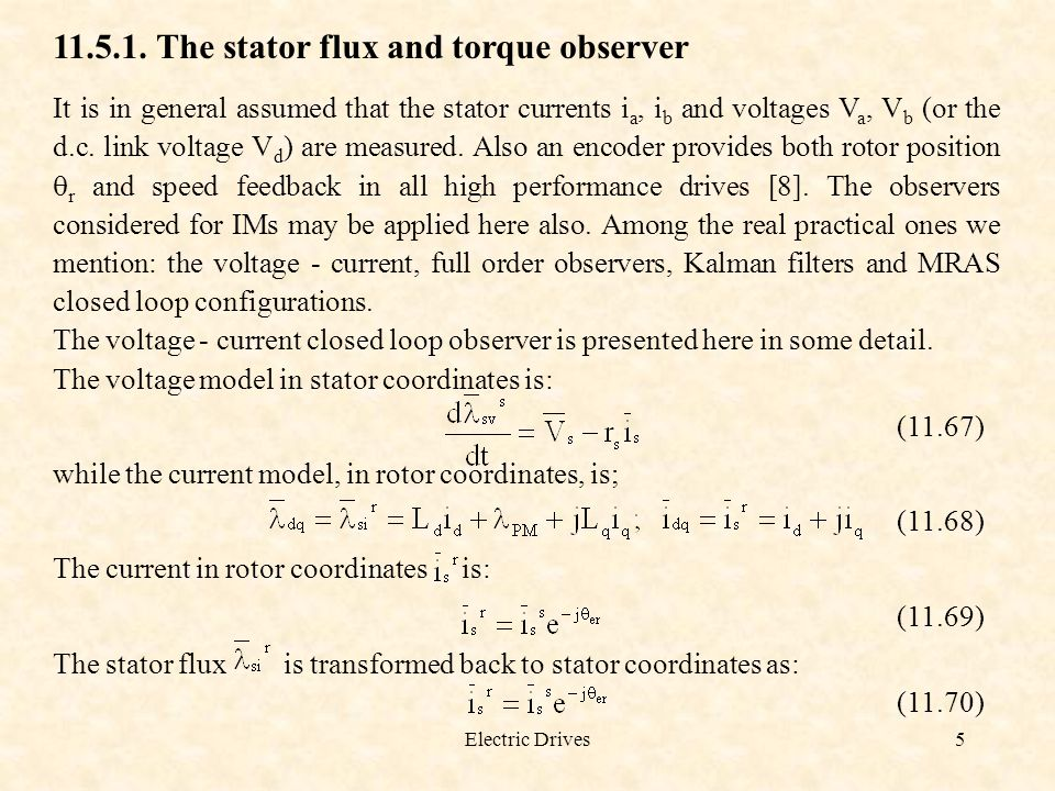 Electric Drives5 11.5.1. The stator flux and torque observer It is in general assumed that the stator currents i a, i b and voltages V a, V b (or the