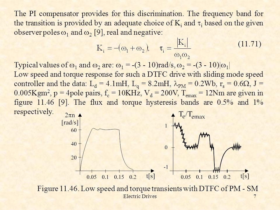 Electric Drives7 The PI compensator provides for this discrimination. The frequency band for the transition is provided by an adequate choice of K i a