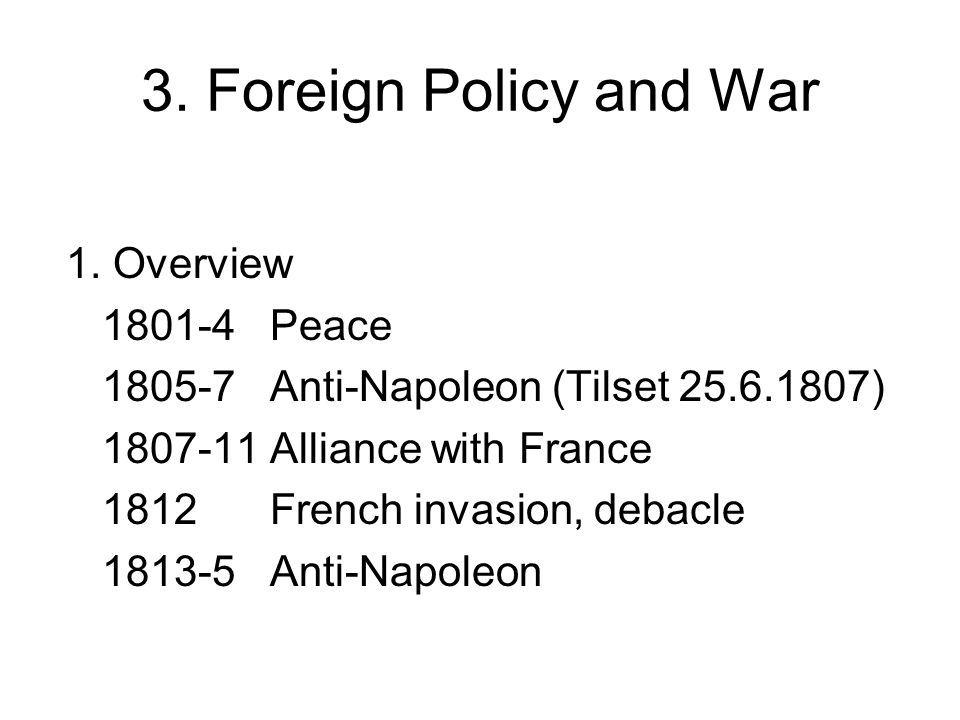 3. Foreign Policy and War 1.