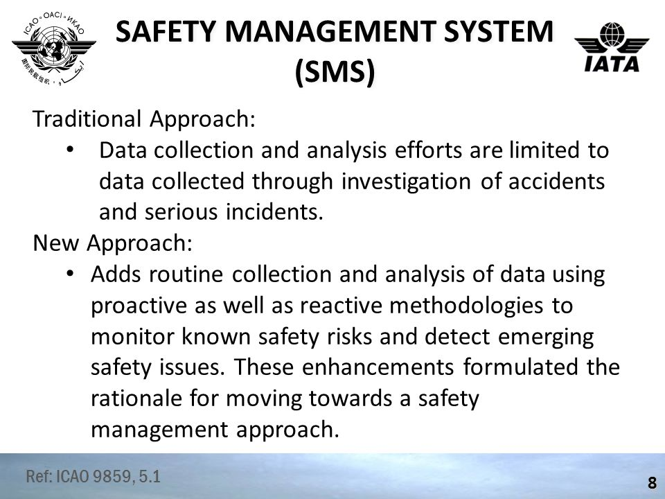 SAFETY MANAGEMENT SYSTEM (SMS) 9 A SMS is a system to assure the safe operation of aircraft through effective management of safety risk.