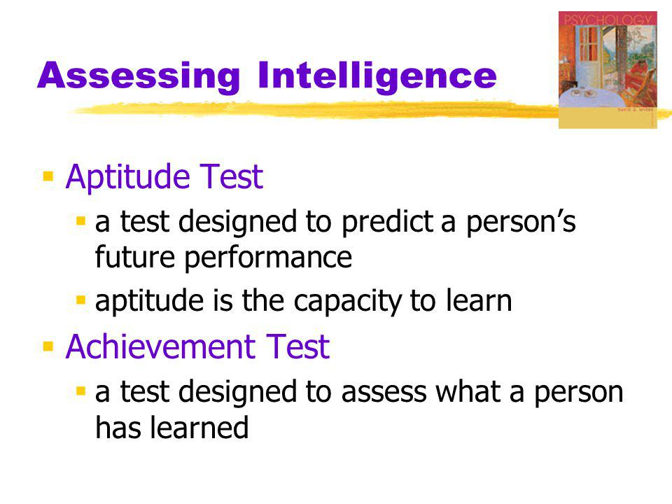 Assessing Intelligence  Wechsler Adult Intelligence Scale (WAIS)  most widely used intelligence test  subtests  verbal  performance (nonverbal)