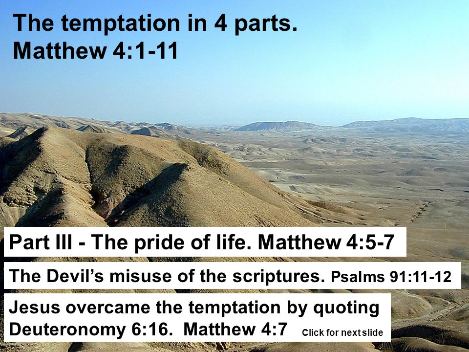 The temptation in 4 parts. Matthew 4:1-11 Part III - The pride of life.