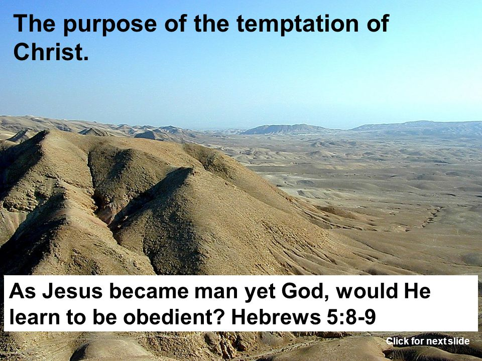 The angels minister unto Jesus after the temptation. Matthew 4:11 Click for next slide