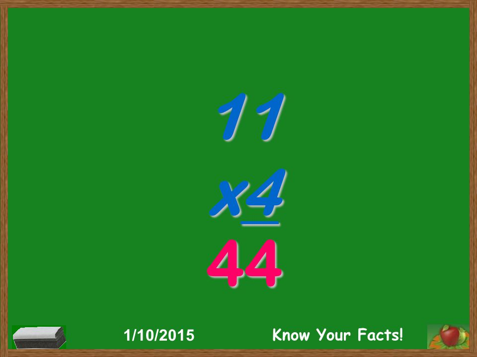 11 x4 44 1/10/2015 Know Your Facts!