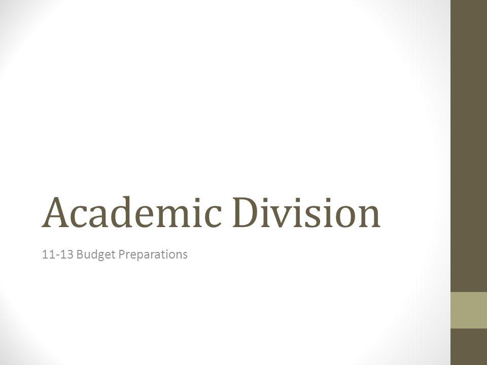 Academic Division 11-13 Budget Preparations