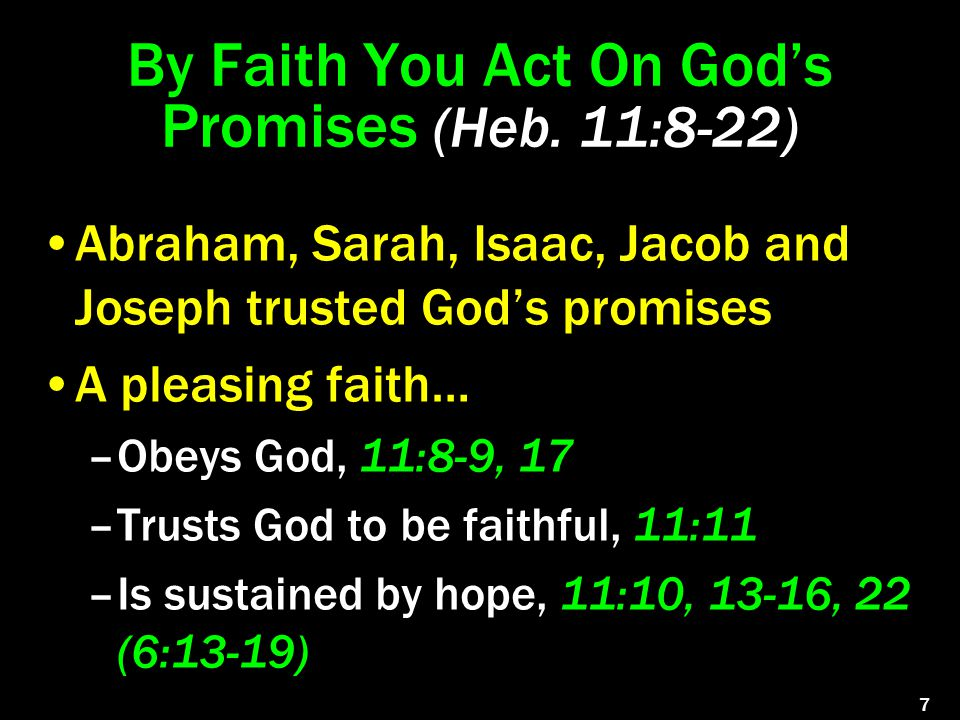 By Faith You Act On God's Promises (Heb.