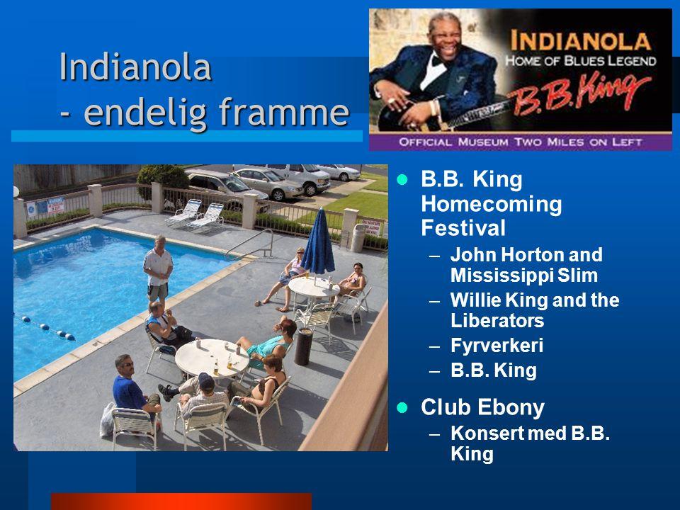 Indianola - endelig framme B.B.
