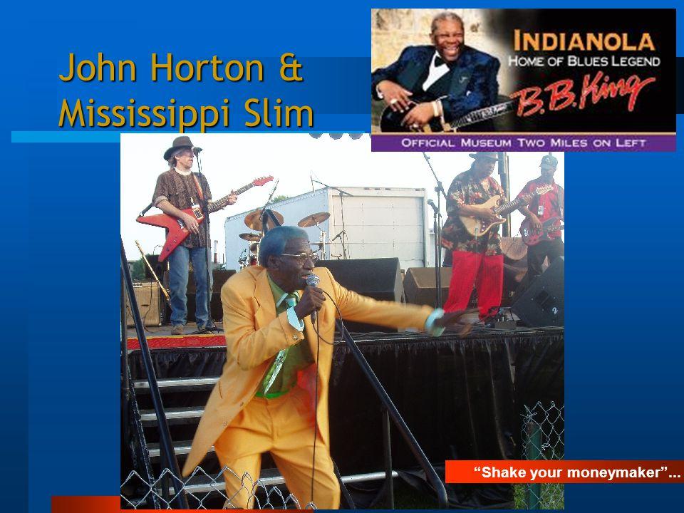 John Horton & Mississippi Slim Shake your moneymaker ...