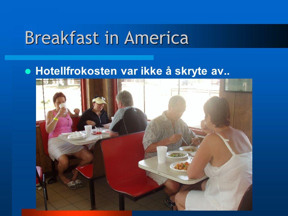 Breakfast in America Hotellfrokosten var ikke å skryte av..