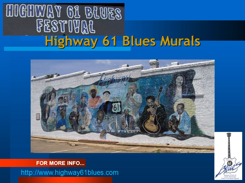 Highway 61 Blues Murals FOR MORE INFO... http://www.highway61blues.com
