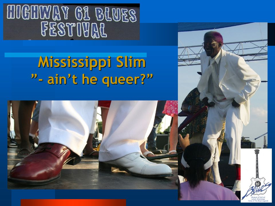 Mississippi Slim - ain't he queer