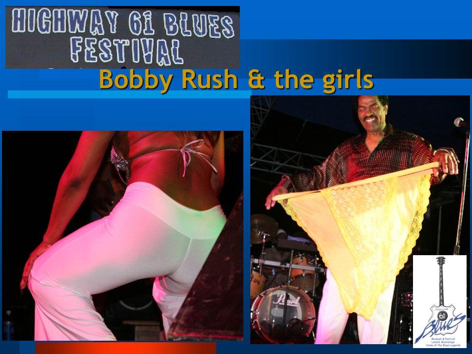 Bobby Rush & the girls