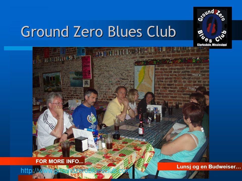 Ground Zero Blues Club Lunsj og en Budweiser… FOR MORE INFO... http://www.groundzerobluesclub.com