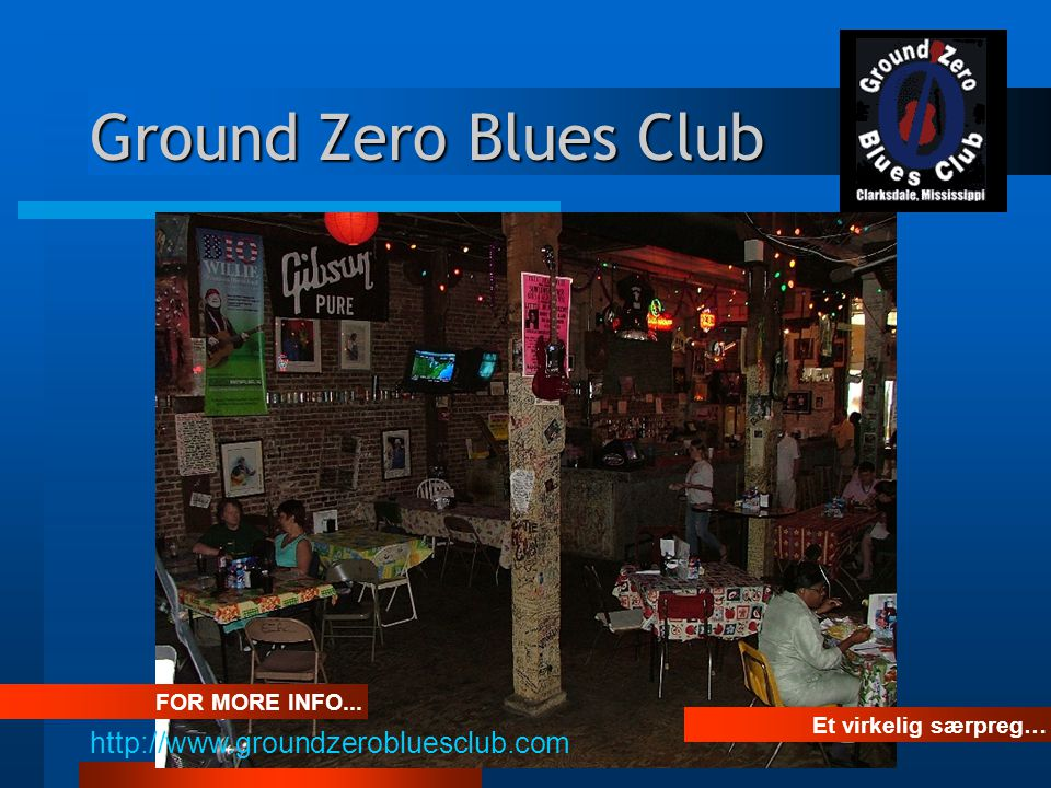 Et virkelig særpreg… Ground Zero Blues Club FOR MORE INFO... http://www.groundzerobluesclub.com
