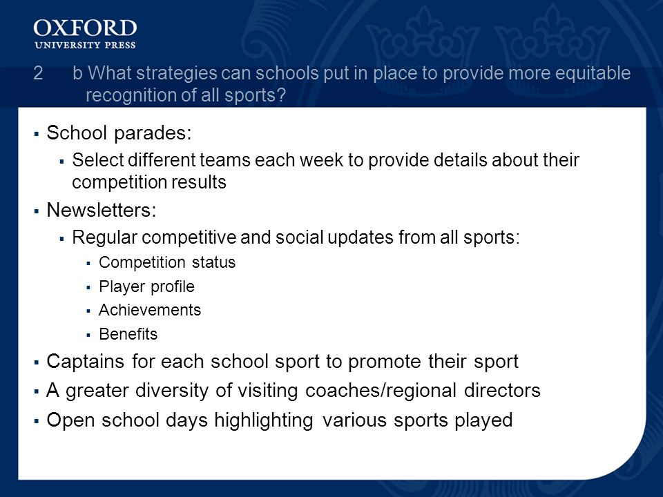 2b What strategies can schools put in place to provide more equitable recognition of all sports?  School parades:  Select different teams each week