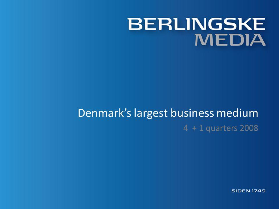 Denmark's largest business medium 4 + 1 quarters 2008