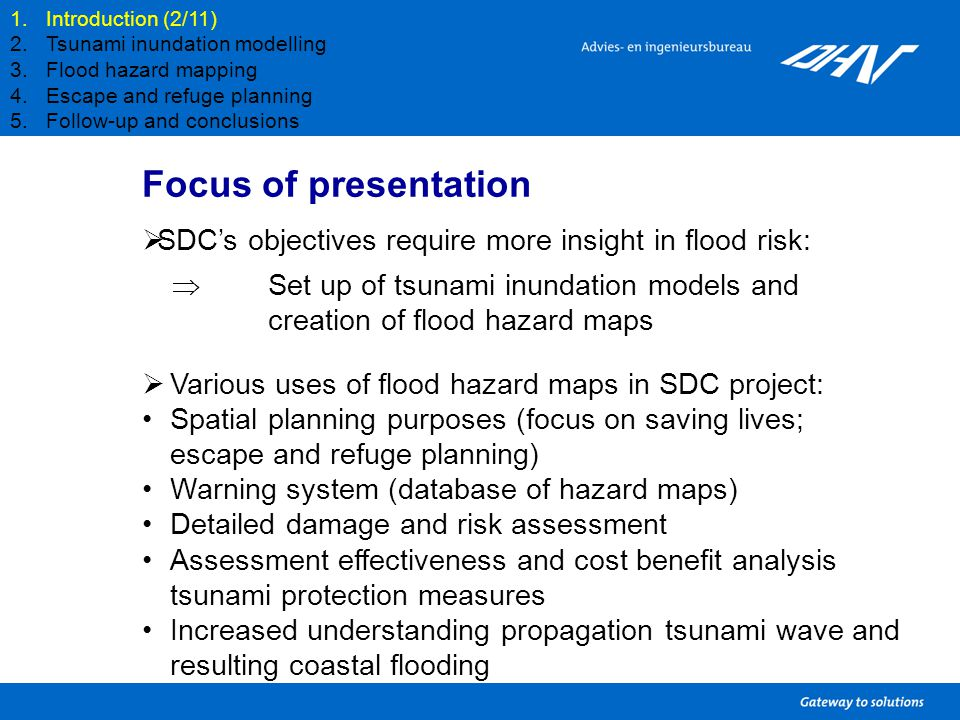 Focus of presentation  SDC's objectives require more insight in flood risk:  Set up of tsunami inundation models and creation of flood hazard maps 