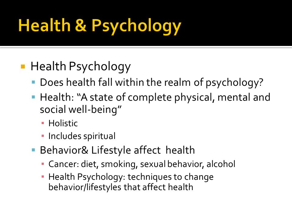  Health Psychology  Does health fall within the realm of psychology.