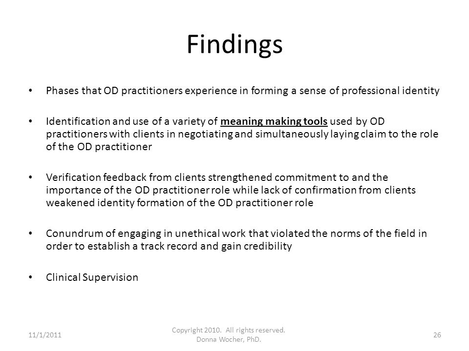 Findings Phases that OD practitioners experience in forming a sense of professional identity Identification and use of a variety of meaning making too