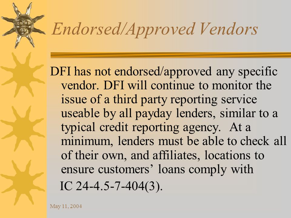 May 11, 2004 Endorsed/Approved Vendors DFI has not endorsed/approved any specific vendor.