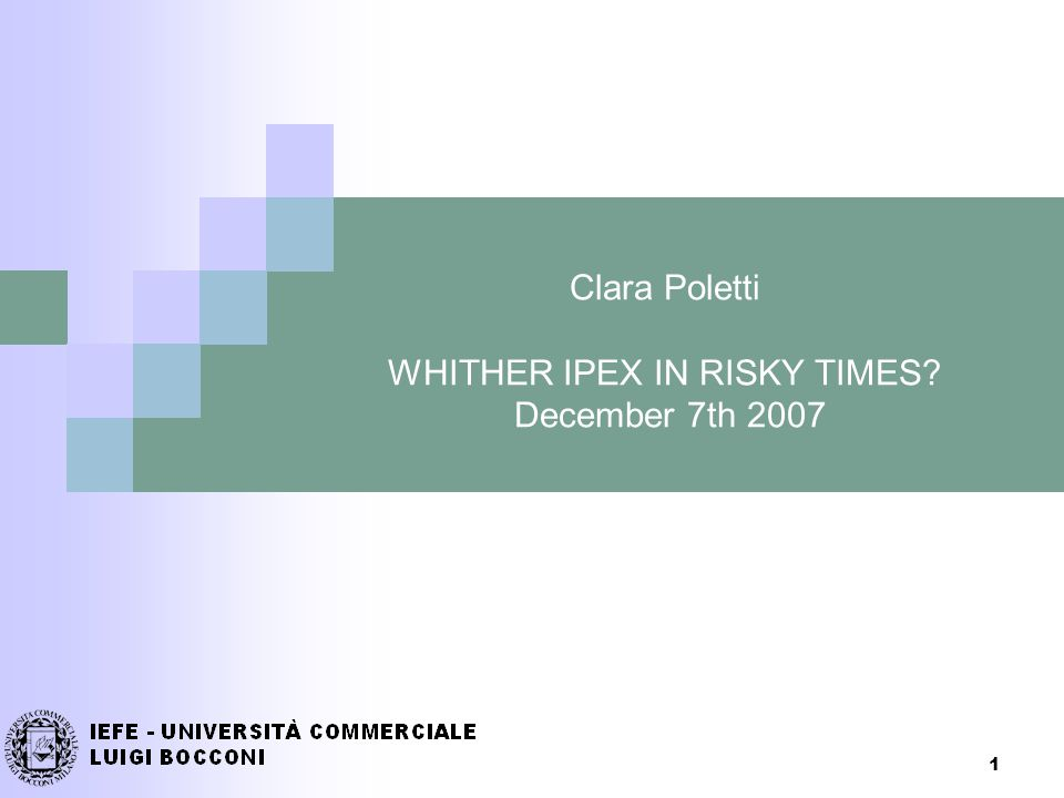 1 Clara Poletti WHITHER IPEX IN RISKY TIMES December 7th 2007