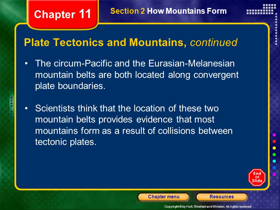 Copyright © by Holt, Rinehart and Winston. All rights reserved. ResourcesChapter menu Section 2 How Mountains Form Chapter 11 The circum-Pacific and t