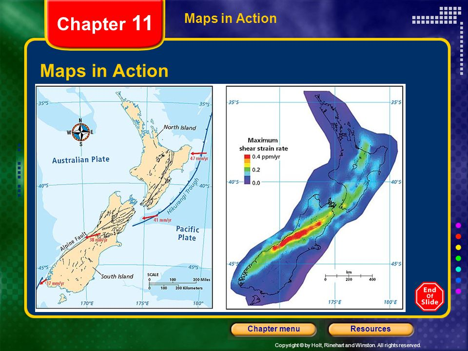 Copyright © by Holt, Rinehart and Winston. All rights reserved. ResourcesChapter menu Maps in Action Chapter 11 Maps in Action Shear Strain in New Zea